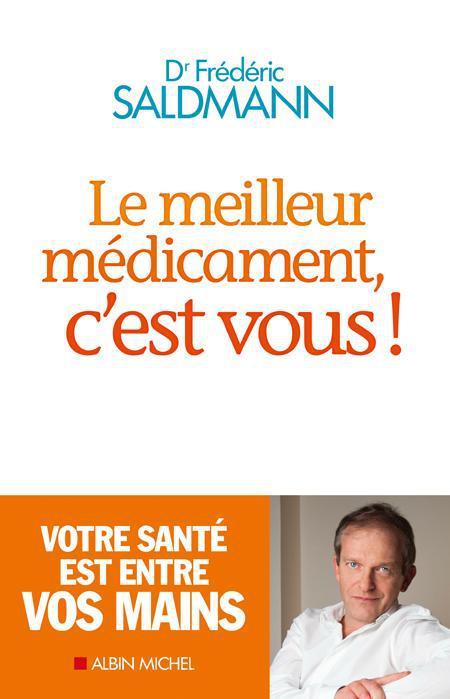 LE MEILLEUR MEDICAMENT C'EST VOUS !