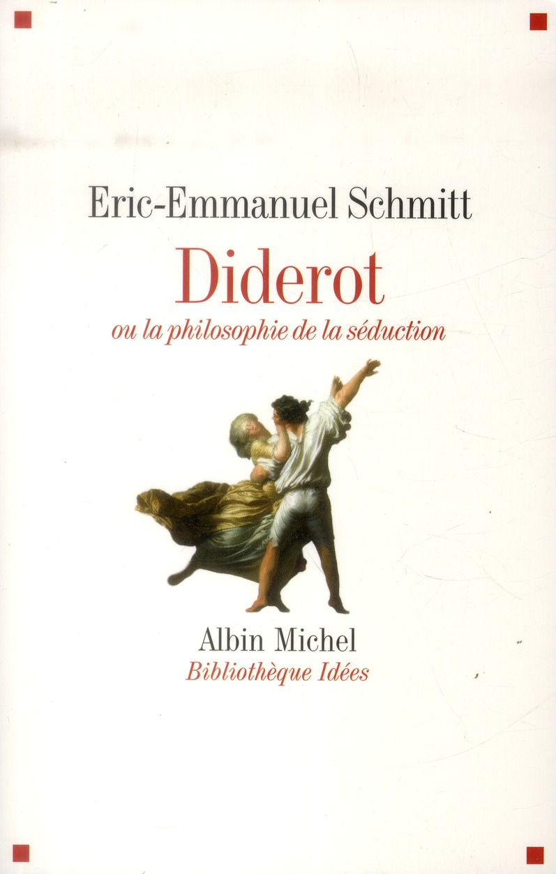 DIDEROT OU LA PHILOSOPHIE DE LA SEDUCTION