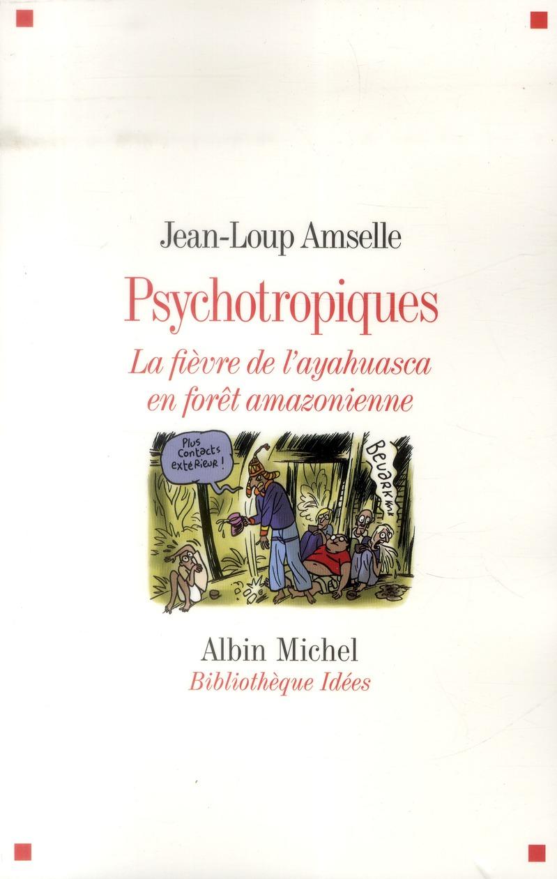 PSYCHOTROPIQUES- LA FIEVRE DE L'AYAHUASCA EN FORET AMAZONIENNE