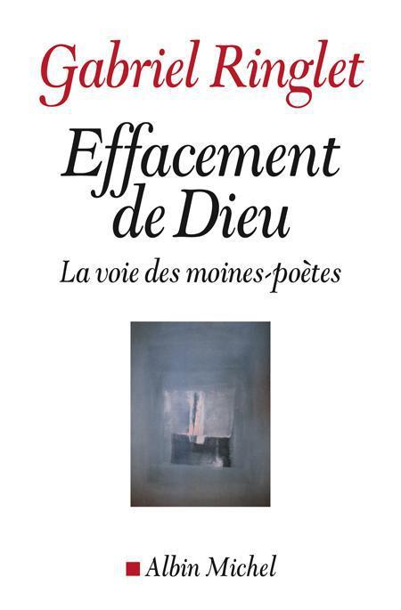 EFFACEMENT DE DIEU - LA VOIE DES MOINES-POETES