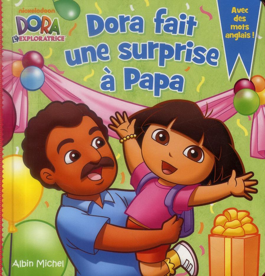 DORA FAIT UNE SURPRISE A PAPA