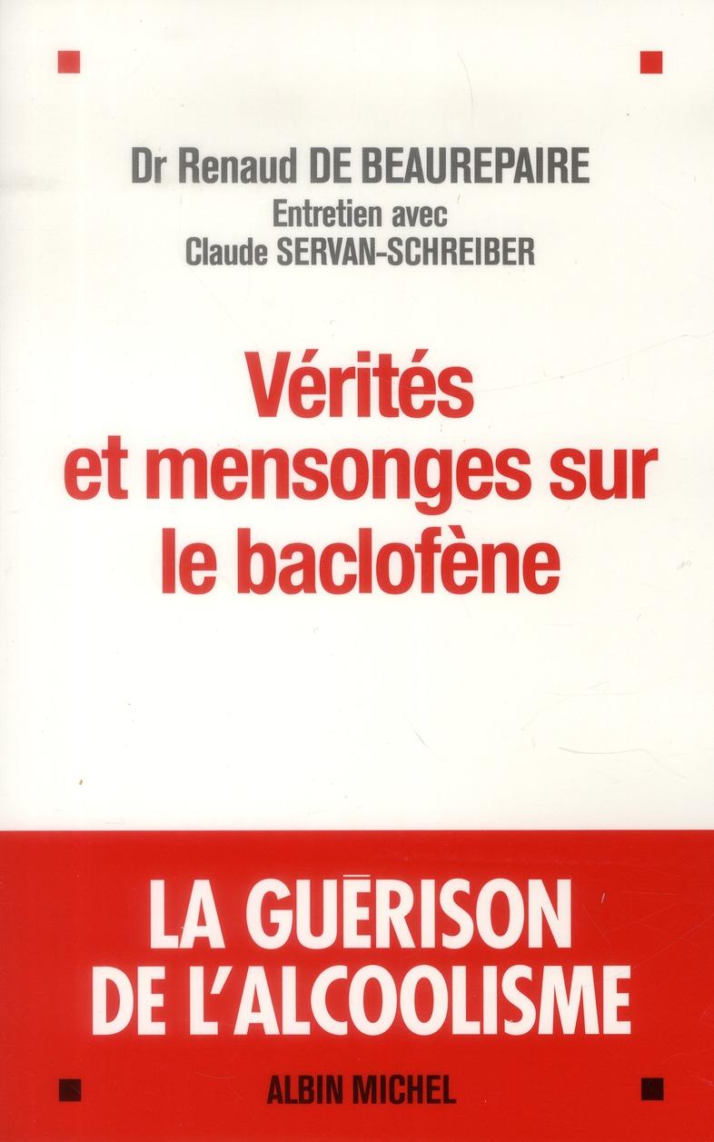 VERITES ET MENSONGES SUR LE BACLOFENE- LA GUERISON DE L'ALCOOLISME