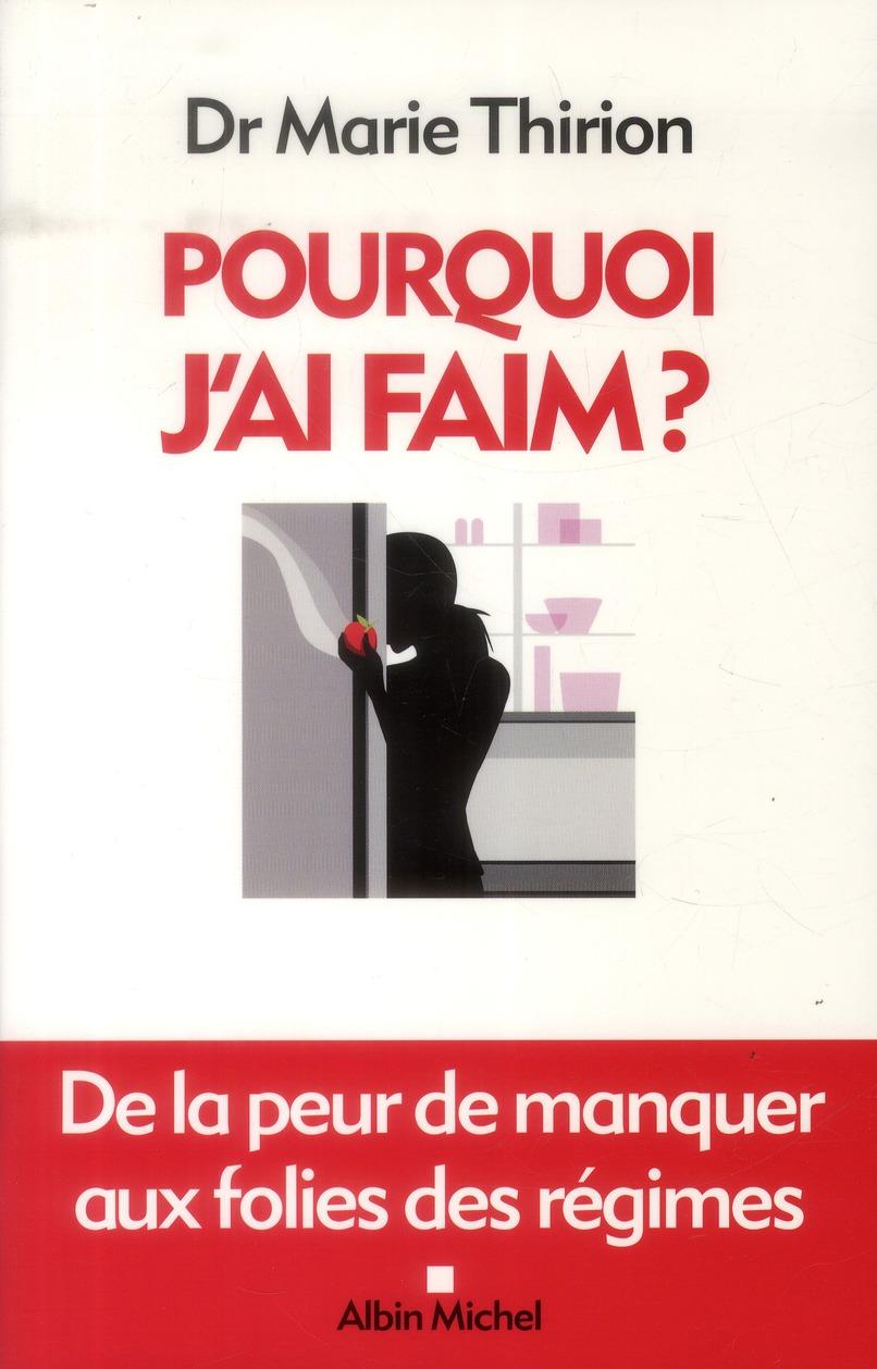POURQUOI J'AI FAIM ? - DE LA PEUR DE MANQUER AUX FOLIES DES REGIMES