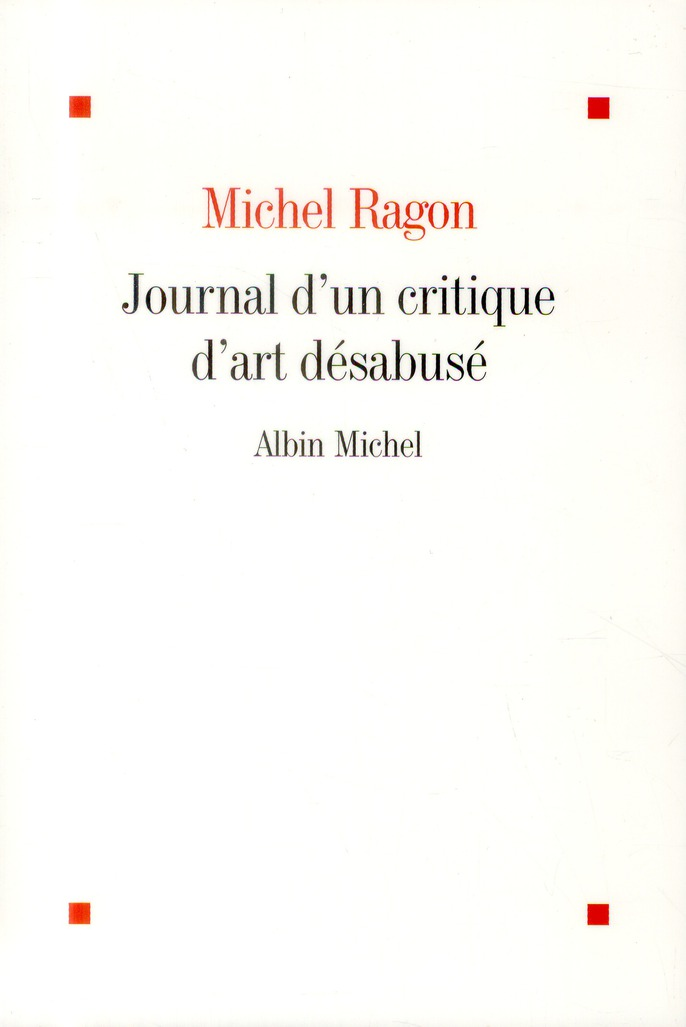 LE JOURNAL D'UN CRITIQUE D'ART DESABUSE