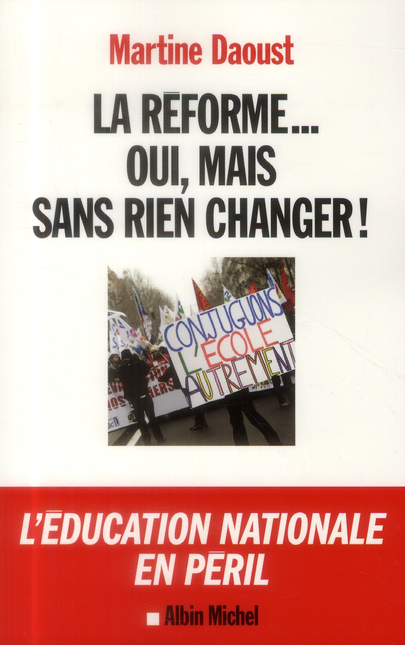 LA REFORME...OUI MAIS SANS RIEN CHANGER !- L'EDUCATION NATIONALE EN PERIL