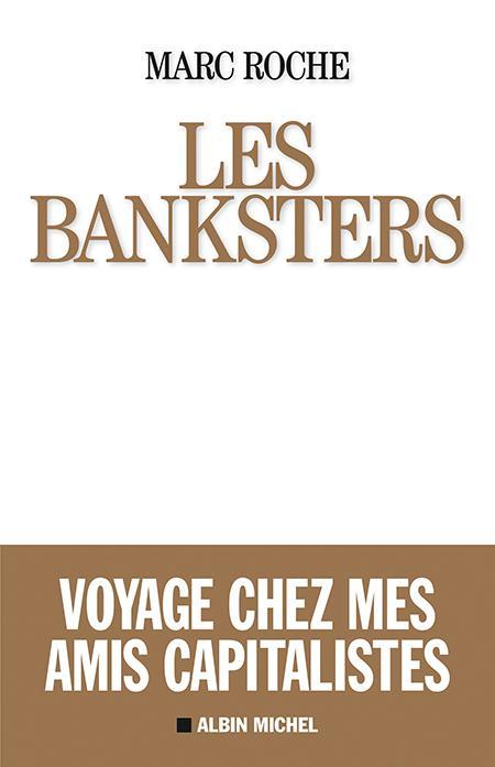 LES BANKSTERS - VOYAGE CHEZ MES AMIS CAPITALISTES