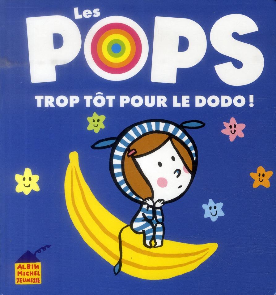 TROP TOT POUR LE DODO !