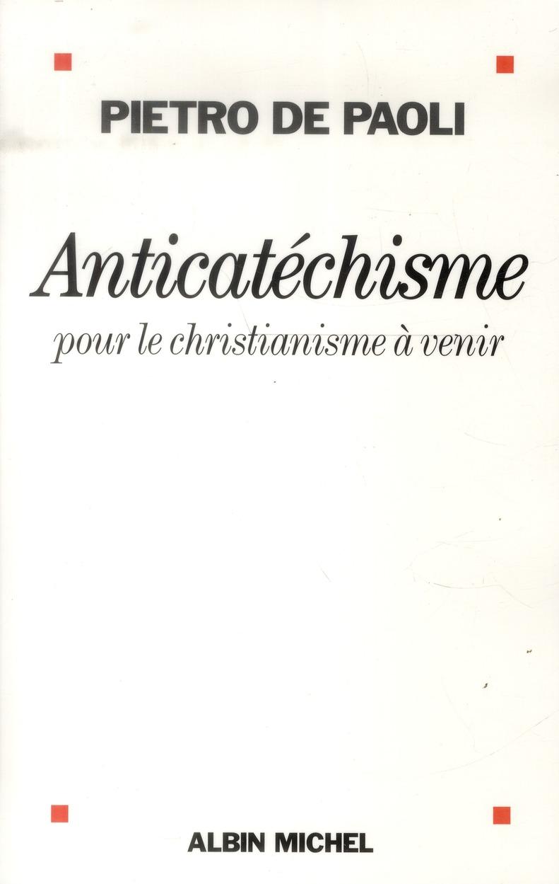 ANTICATECHISME POUR LE CHRISTIANISME A VENIR