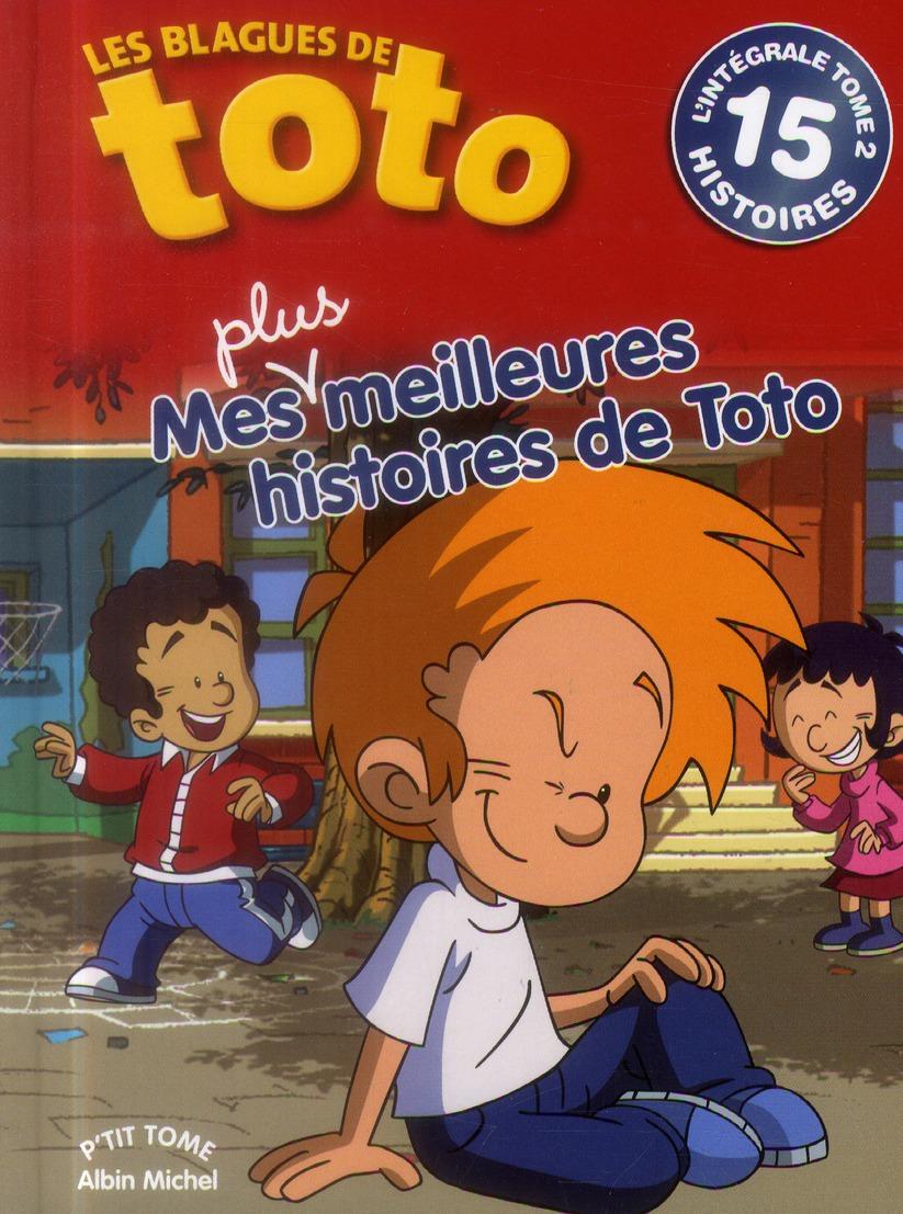 MES MEILLEURES HISTOIRES DE TOTO - TOME 2 - L'INTEGRALE - TOME 2