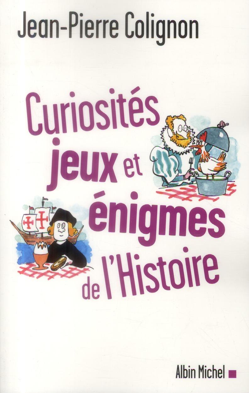 CURIOSITES, JEUX ET ENIGMES DE L'HISTOIRE