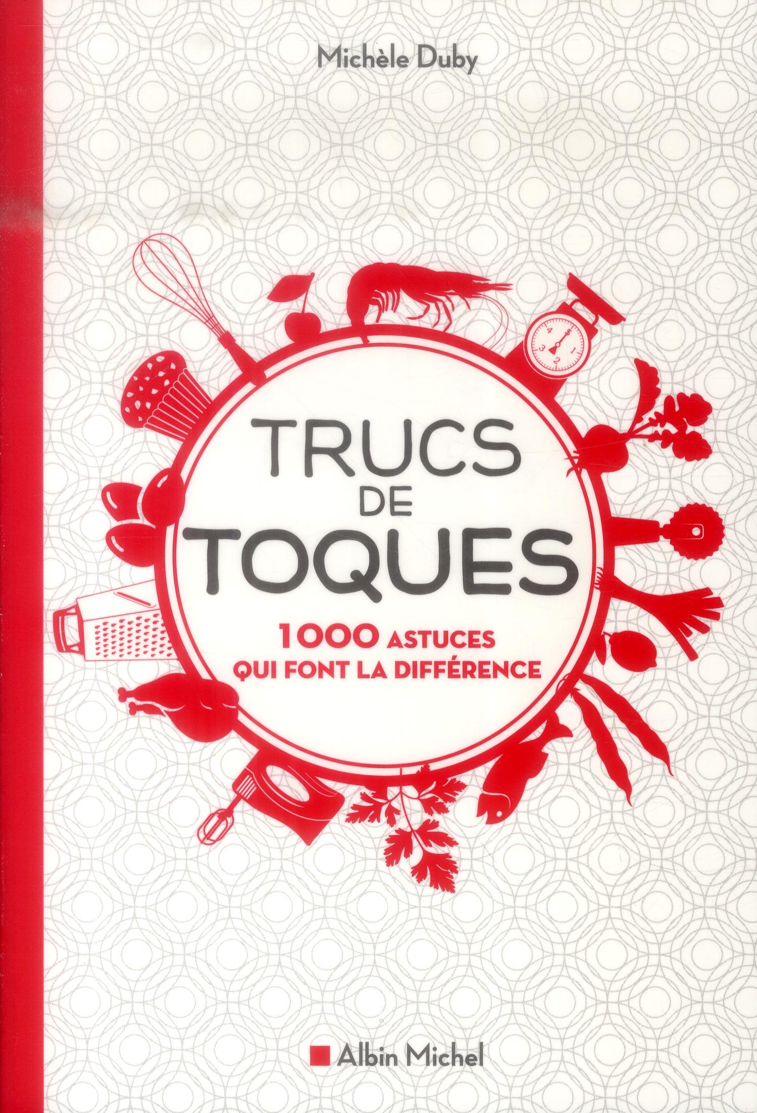 TRUCS DE TOQUES - 1000 ASTUCES QUI FONT LA DIFFERENCE