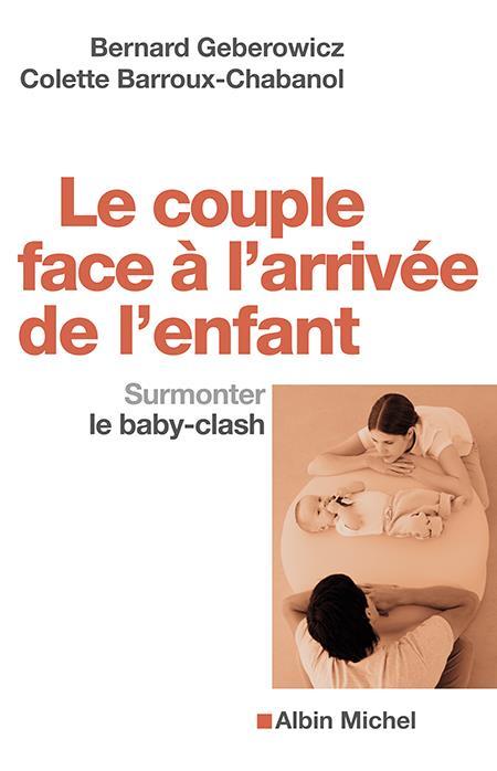 LE COUPLE FACE A L'ARRIVEE DE L'ENFANT-SURMONTER LE BABY-CLASH