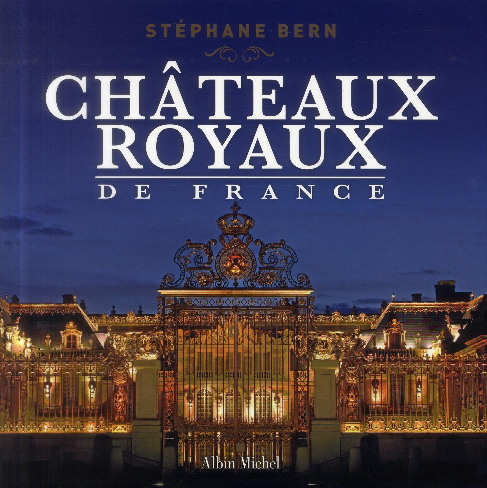CHATEAUX ROYAUX DE FRANCE