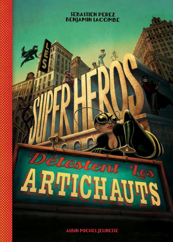 LES SUPER-HEROS DETESTENT LES ARTICHAUTS