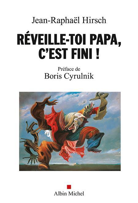 REVEILLE-TOI, PAPA, C'EST FINI !