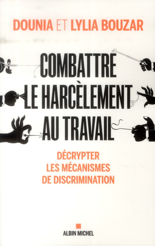 COMBATTRE LE HARCELEMENT AU TRAVAIL- DECRYPTER LES MECANISMES ET LS COMBATTRE