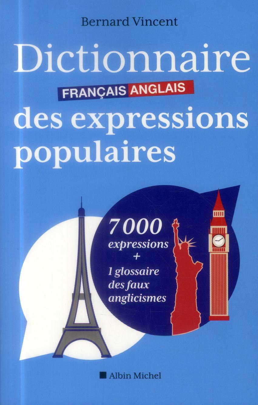 DICTIONNAIRE FRANCAIS-ANGLAIS DES EXPRESSIONS POPULAIRES