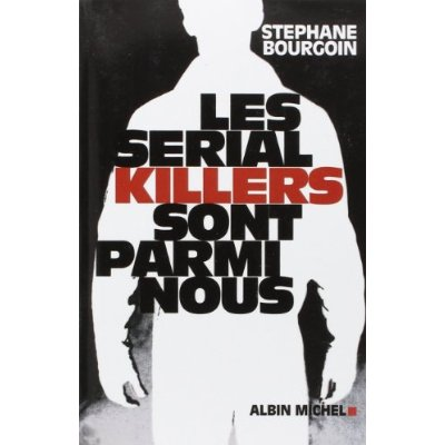 LES SERIAL KILLERS SONT PARMI NOUS (POD)
