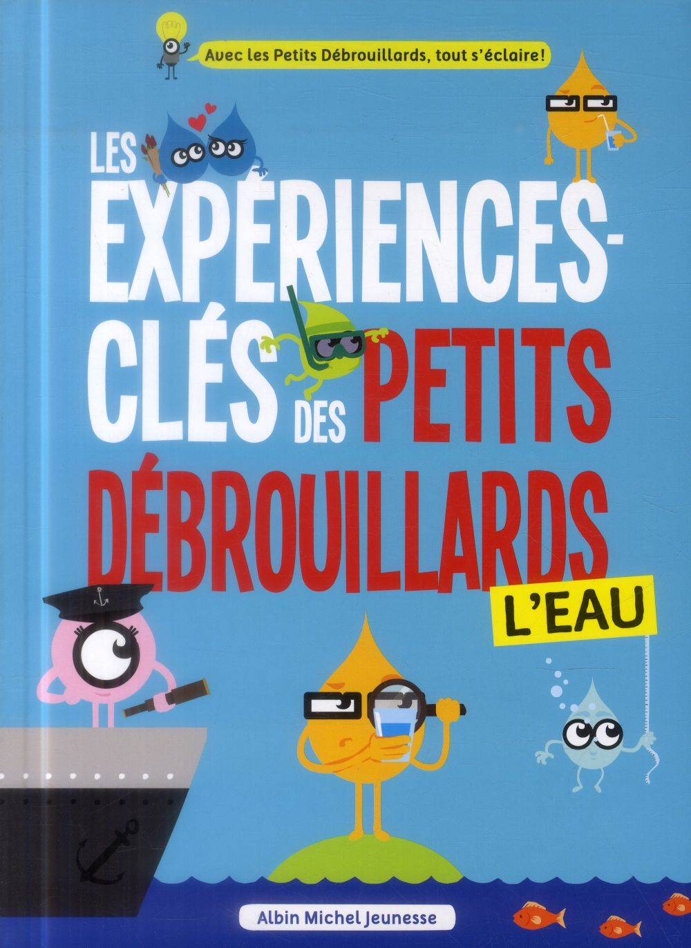 LES EXPERIENCES-CLES DES PETITS DEBROUILLARDS - L'EAU