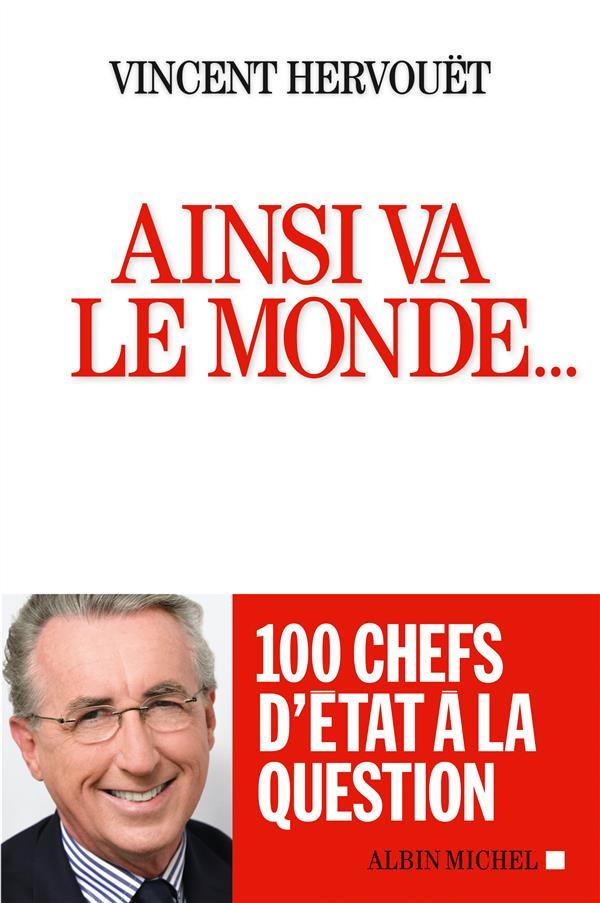AINSI VA LE MONDE... 100 CHEFS D'ETAT A LA QUESTION