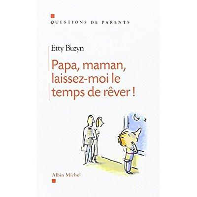 PAPA, MAMAN, LAISSEZ-MOI LE TEMPS DE REVER !