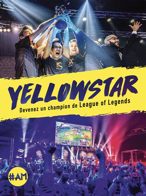 YELLOWSTAR, DEVENEZ UN CHAMPION DE LEAGUE OF LEGENDS