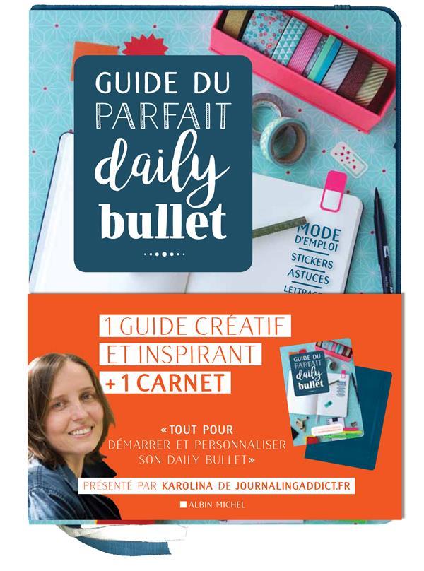 GUIDE DU PARFAIT DAILY BULLET - 1 GUIDE CREATIF ET INSPIRANT + 1 CARNET