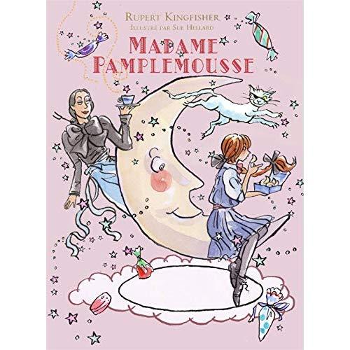 MADAME PAMPLEMOUSSE - LA CONFISERIE ENCHANTEE - TOME 3