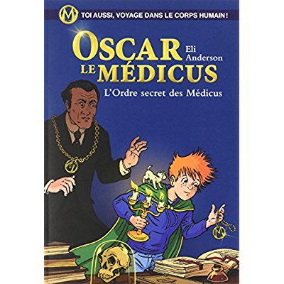 L'ORDRE SECRET DES MEDICUS - OSCAR LE MEDICUS
