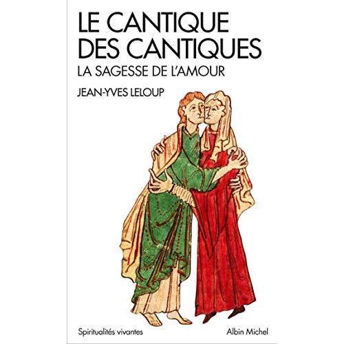 LE CANTIQUE DES CANTIQUES - LA SAGESSE DE L'AMOUR