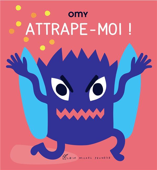 ATTRAPE-MOI !