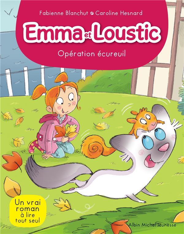 EMMA ET LOUSTIC T7 - OPERATION ECUREUIL - EMMA ET LOUSTIC - TOME 7