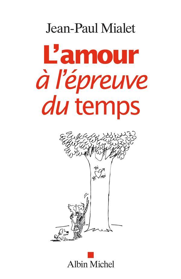 L'AMOUR A L'EPREUVE DU TEMPS