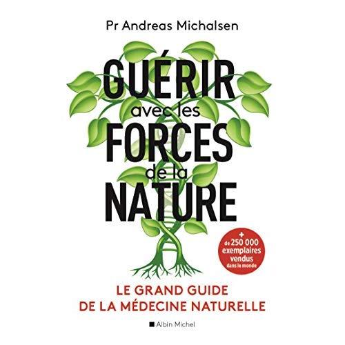 GUERIR AVEC LES FORCES DE LA NATURE