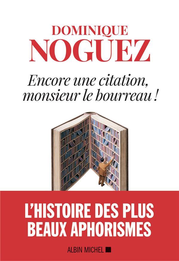 ENCORE UNE CITATION, MONSIEUR LE BOURREAU !