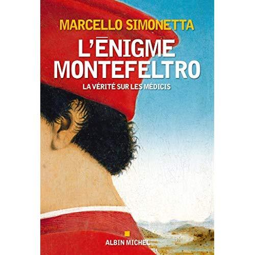 L'ENIGME MONTEFELTRO - LA VERITE SUR LES MEDICIS