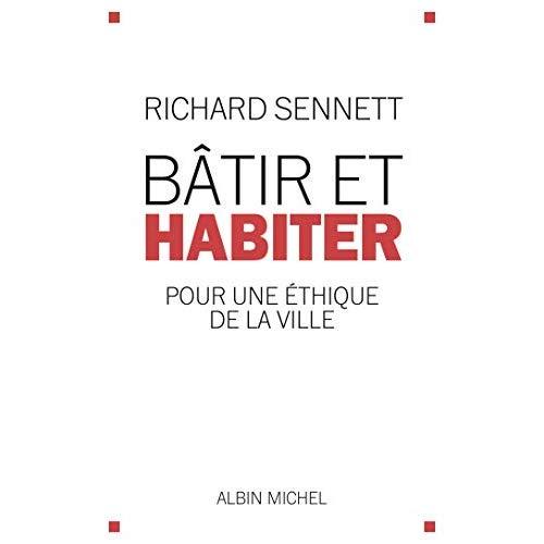 BATIR ET HABITER - POUR UNE ETHIQUE DE LA VILLE