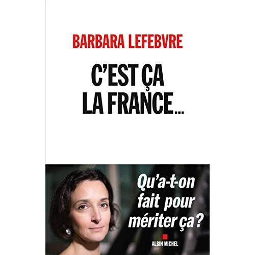 C'EST CA LA FRANCE... - QU'A-T-ON FAIT POUR MERITER CA ?