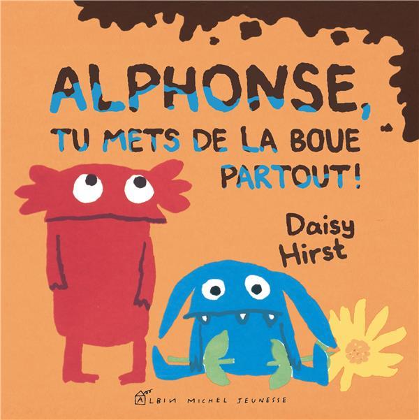 ALPHONSE, TU METS DE LA BOUE PARTOUT !