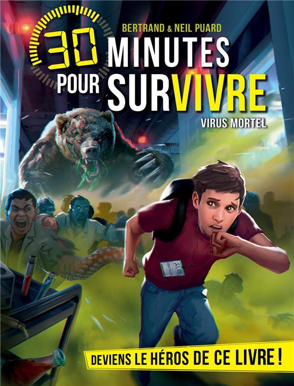 VIRUS MORTEL - 30 MINUTES POUR SURVIVRE - TOME 10