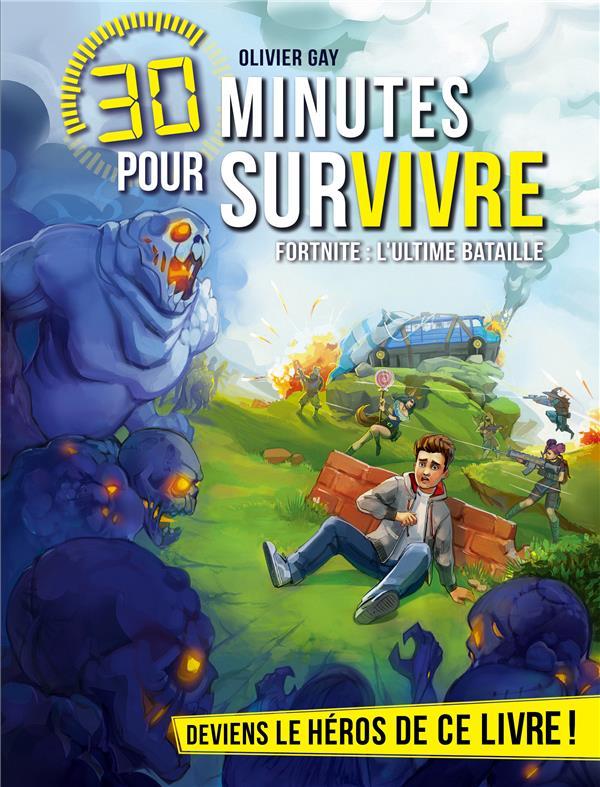 FORTNITE : L'ULTIME BATAILLE - 30 MINUTES POUR SURVIVRE - TOME 11