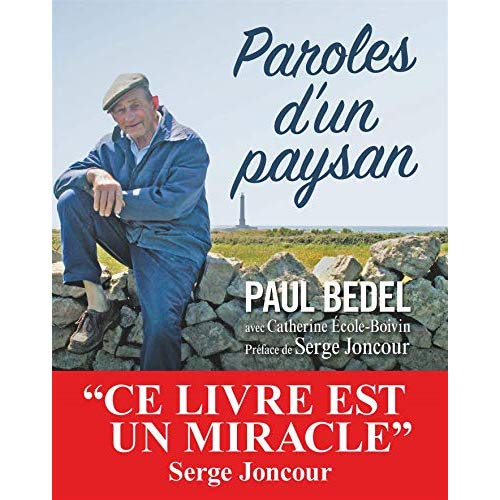 PAROLES D'UN PAYSAN - LE MONDE SELON PAUL BEDEL