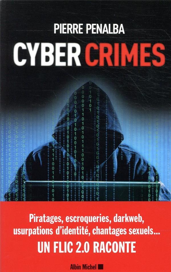 CYBER CRIMES - UN FLIC 2.0 RACONTE