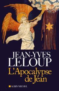 L'APOCALYPSE DE JEAN - TRADUITE ET COMMENTEE PAR JEAN-YVES LELOUP