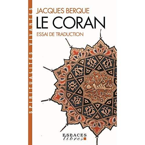LE CORAN - ESSAI DE TRADUCTION