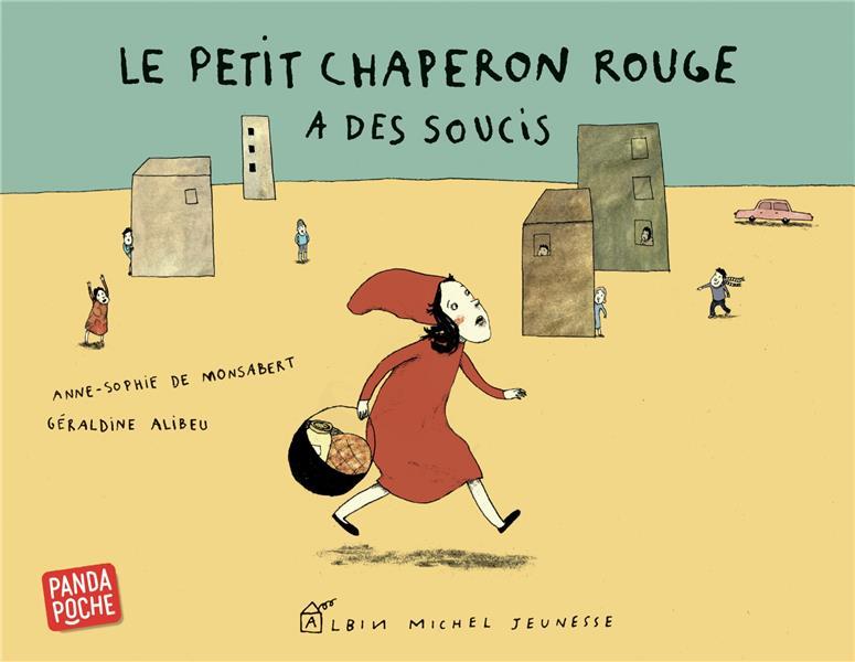 LE PETIT CHAPERON ROUGE A DES SOUCIS