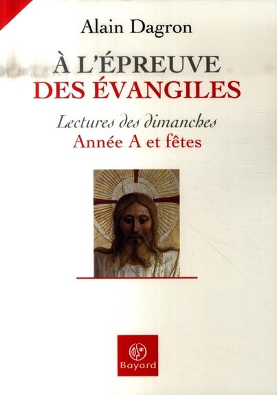 A L EPREUVE DES EVANGILES ANNEE A