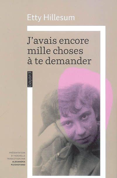 J AVAIS ENCORE MILLE CHOSES A TE DEMANDER