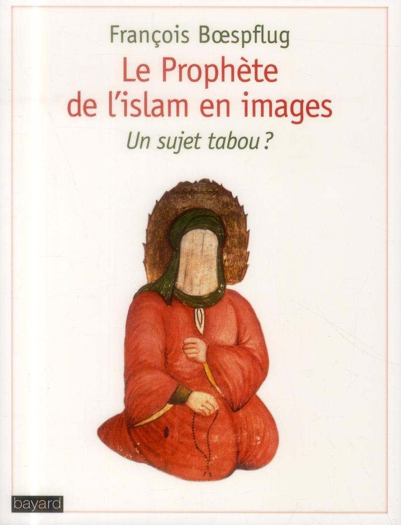 PROPHETE DE L'ISLAM EN IMAGES (LE)