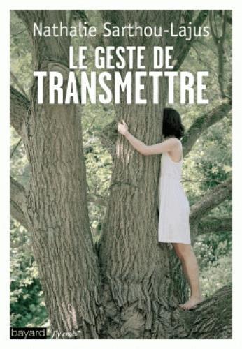 LE GESTE DE TRANSMETTRE